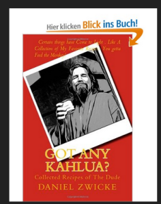 "Learn How To Make DUDE STYLE BURGERS with The DUDES BIG LEBOWSKI COOKBOOK ""GOT ANY KAHLUA"""